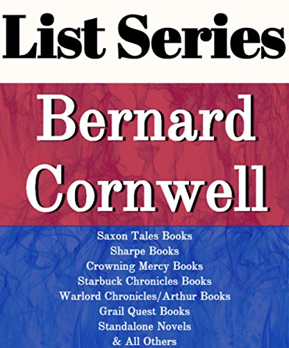 LIST SERIES: BERNARD CORNWELL: SERIES READING ORDER: SAXON TALES BOOKS, SHARPE BOOKS, CROWNING MERCY BOOKS, STARBUCK CHRONICLES BOOKS, WARLORD CHRONICLES/ARTHUR BOOKS, GRAIL QUEST BY BERNARD CORNWELL (The Order Of The Quest compare prices)