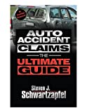 auto accident - Auto Accident Claims:The Ultimate Guide: Getting the Maximum Settlement