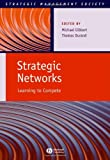 Strategic Networks: Learning to Compete (Strategic Management Society)