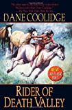 Rider of Death Valley, Dane Coolidge, 0843962763