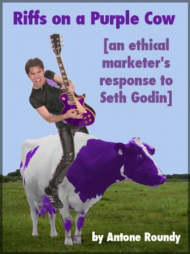 riffs-on-a-purple-cow-an-ethical-marketers-response-to-seth-godin