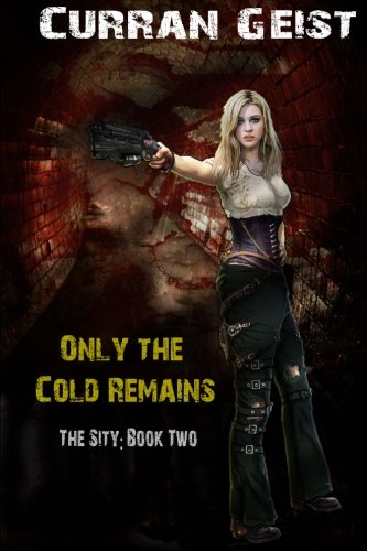 Only the Cold Remains (The Sity) (Volume 2) PDF