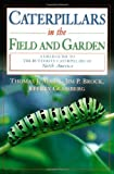 Caterpillars in the Field and Garden, Thomas J. Allen and Jeffrey Glassberg, 0195149874