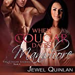 When Cougar Dates Manwhore: The Cougar Journals, Book 4 | Jewel Quinlan