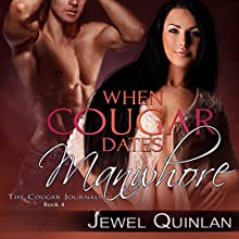 When Cougar Dates Manwhore: The Cougar Journals, Book 4 Audiobook by Jewel Quinlan Narrated by Stephanie Wyles