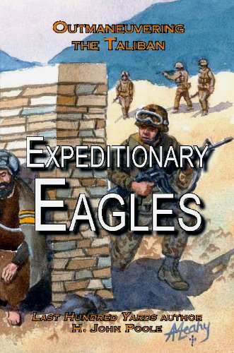 Book cover from Expeditionary Eagles: Outmaneuvering the Talibanby H. John Poole