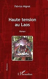 Haute tension au Laos par Fabrice Mignot