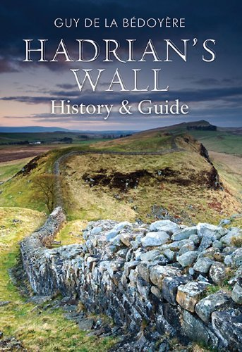 - Hadrian's Wall: History and Guide by Guy de la Bedoyere (2010-08-01)