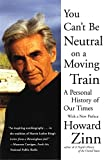 img - for You Can't Be Neutral on a Moving Train: A Personal History of Our Times book / textbook / text book