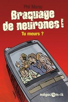 Braquage de neurones ! Tu meurs ? (Polar Live t. 13) (French Edition) by [Marso, Phil]