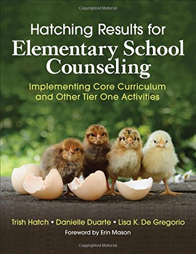 Hatching Results for Elementary School Counseling: Implementing Core Curriculum and Other Tier One Activities