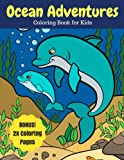 Ocean Adventures: Sea Creatures and Ocean Animals Coloring Book for Kids, 2X Coloring Pages (Ocean Coloring Books) (Volume 1)
