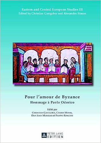 Livres gratuits en ligne Pour L'amour De Byzance: Hommage À Paolo Odorico pdf epub