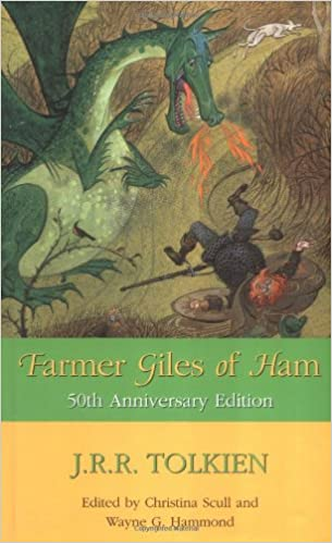 Farmer Giles of Ham : The Rise and Wonderful Adventures of Farmer Giles