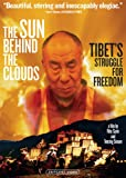 The Sun Behind the Clouds: Tibet's Struggle for Freedom