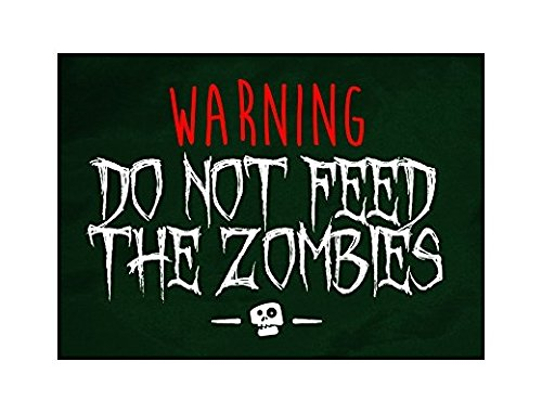 Large 9x12 Sticker - Warning Do Not Feed The Zombies Sticker Skeleton Face Picture Zombie Fun Scary Humor Halloween Seasonal Decoration Sticker Sign