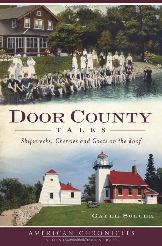 Door County Tales: Shipwrecks, Cherries and Goats on the Roof (American (American Cherry Door)