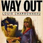 Way Out | Louis Charbonneau