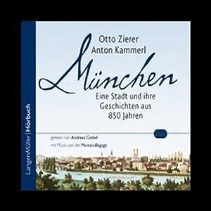 München. Eine Stadt und ihre Geschichten Hörbuch