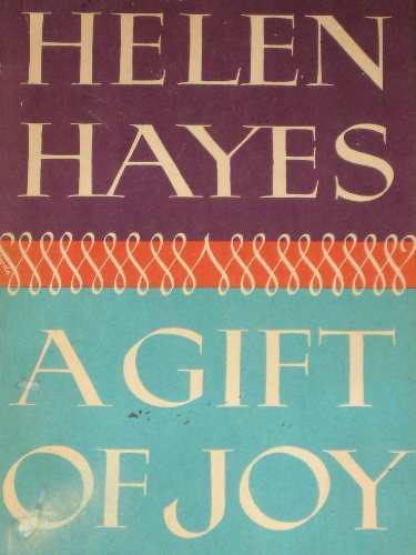 A Gift Of Joy by Helen Hayes and Lewis Funke