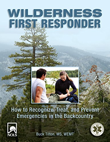 Wilderness First Responder: How To Recognize, Treat, And Prevent Emergencies In The Backcountry Wilderness First Aid