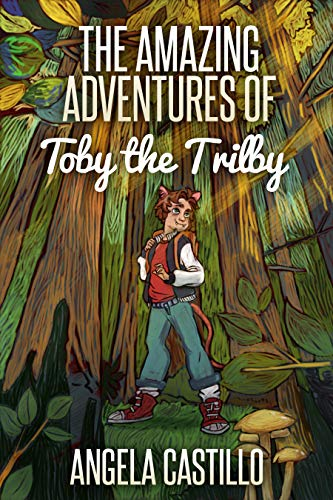 The Amazing Adventures of Toby the Trilby (The Toby the Trilby Series Book 1) by [Castillo, Angela]