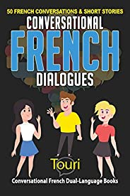 Conversational French Dialogues: 50 French Conversations and Short Stories