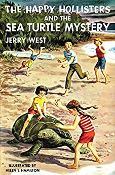 The Happy Hollisters and the Sea Turtle Mystery: (Volume 26) by [West, Jerry]