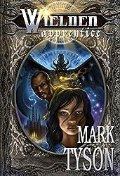 Wielder: Apprentice: Book 1 of The Wielder Cycle