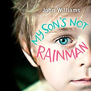 My Son's Not Rainman Audiobook