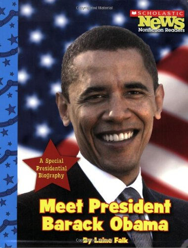 Meet President Barack Obama (Scholastic News Nonfiction Readers)