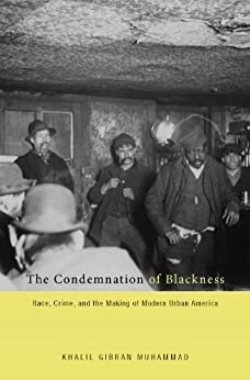 The Condemnation of Blackness by [Muhammad, Khalil Gibran]