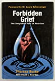 img - for Forbidden Grief: The Unspoken Pain of Abortion by Theresa Burke (1-Jun-2002) Hardcover book / textbook / text book