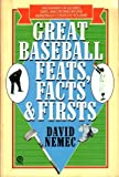 Great Baseball Feats, Facts and Firsts 2011, David Nemec, 0452259258