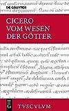 Vom Wesen der Götter / De natura deorum: Lateinisch - Deutsch (Sammlung Tusculum)