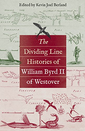 The Dividing Line Histories of William Byrd II of Westover (Published for the Omohundro Institute of Early American Hist