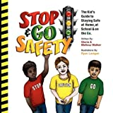Stop and Go Safety, Gloria Walker, 1883589916