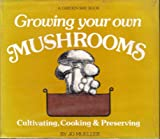 Growing Your Own Mushrooms, Jo Mueller, 088266090X