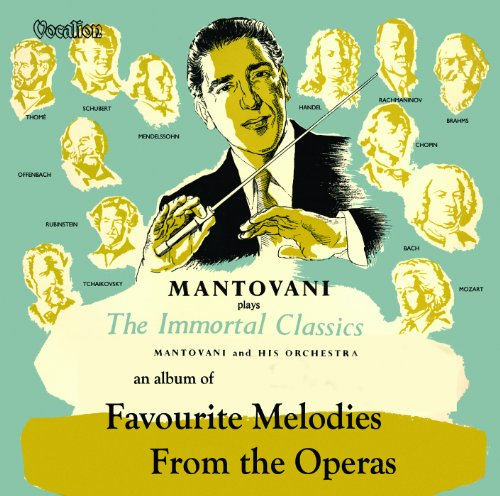 Mantovani Favourite Melodies from the Operas & The Immortal Classics