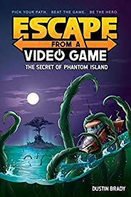 Escape from a Video Game: The Secret of Phantom Island (Volume 1)