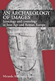 img - for An Archaeology of Images: Iconology and Cosmology in Iron Age and Roman Europe book / textbook / text book