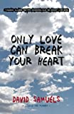 Only Love Can Break Your Heart, David Samuels, 1582435030