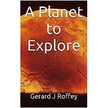 A Planet to Explore