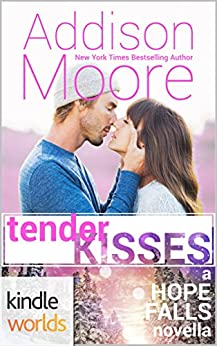 Hope Falls: Tender Kisses (Kindle Worlds Novella) (3:AM Kisses Book 13) by [Moore, Addison]