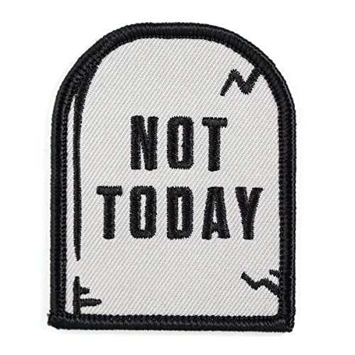 These Are Things Not Today Embroidered Iron On or Sew On Patch