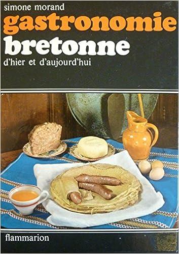 amazonfr gastronomie bretonne dhier et daujourdhui morand simone livres