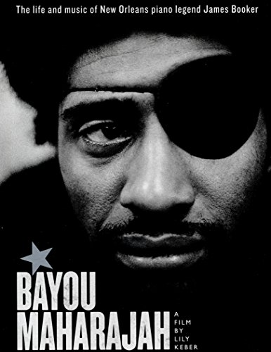 Bayou Maharajah - The Life And Music Of New Orleans Piano Legend James Booker