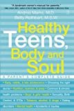 Healthy Teens, Body and Soul, Andrea Marks and Betty Rothbart, 0743225619