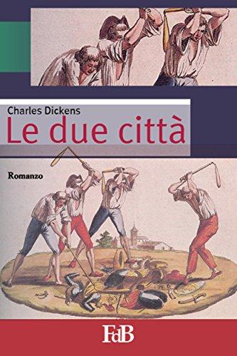 Le due città (con Annotazioni) (Fiori di loto Vol. 14) (Italian Edition)