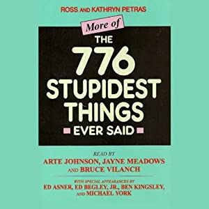 More of the 776 Stupidest Things Ever Said Hörbuch